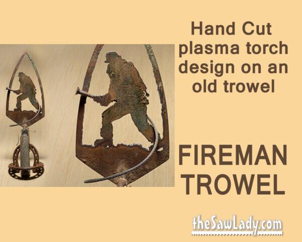Metal art fireman trowel